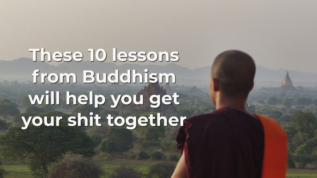c45843128 These 10 lessons from Buddhism will help you get your shit together ...