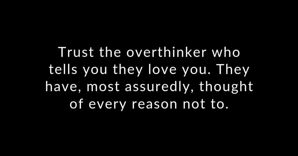 In love with an overthinker? You need to know these 16 things - Hack