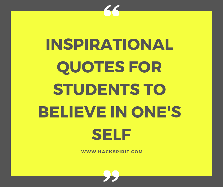 Inspirational Quotes For Students | Here Are 120 Inspirational Quotes For Students Who Need