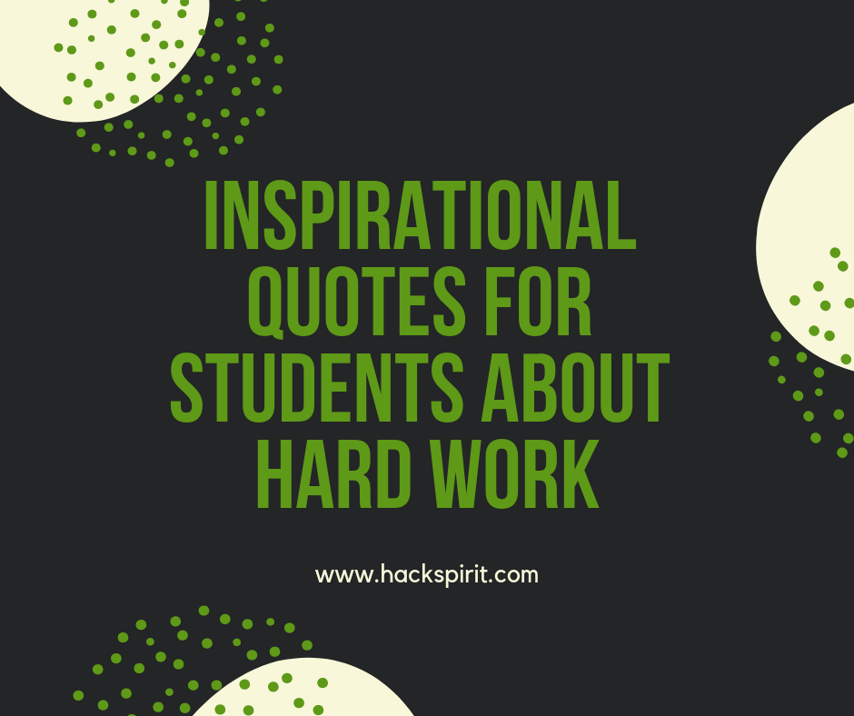 Hard Work Motivation Quotes: Here Are 120 Inspirational Quotes For Students Who Need